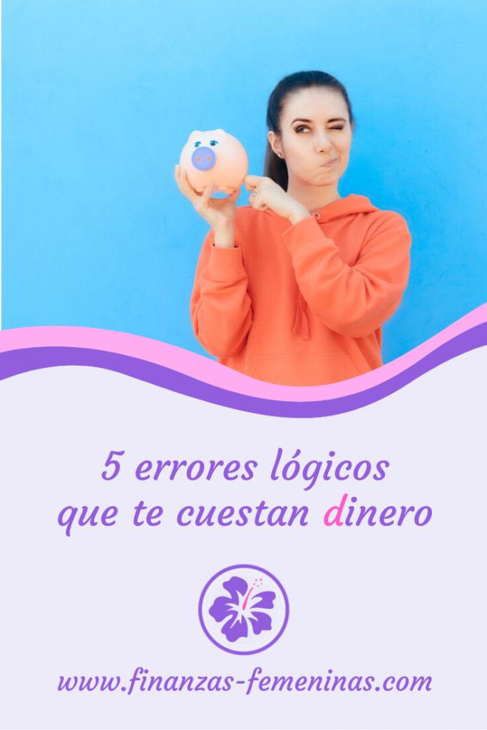finanzas-femeninas_5-errores-lógicos-que-te-cuestan-dinero